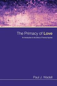 The Primacy of Love
