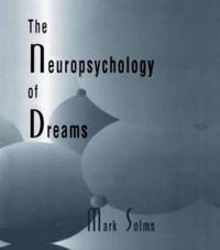 The Neuropsychology of Dreams