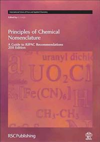 Principles of Chemical Nomenclature: A Guide to Iupac Recommendations 2011 Edition