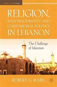 Religion, National Identity, and Confessional Politics in Lebanon