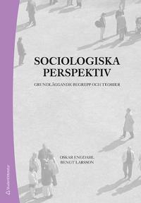 Sociologiska perspektiv : grundläggande begrepp och teorier