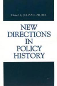 New Directions in Policy History