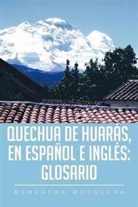 Quechua De Huarás, En Español E Inglés: Glosario