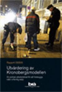 Utvärdering av Kronobergsmodellen : en polisiär arbetsmetod för att förebygga våld i offentlig miljö