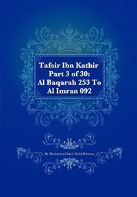 Tafsir Ibn Kathir Part 3 of 30: Al Baqarah 253 to Al Imran 092