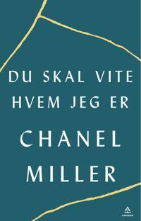 Du skal vite hvem jeg er - Chanel Miller | Inprintwriters.org