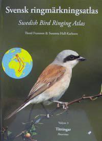 Svensk ringmärkningsatlas. Vol. 3, Tättingar = Passerines