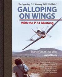 Galloping on Wings With the P-51 Mustang