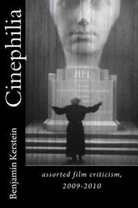 Cinephilia: Assorted Film Criticism, 2009-2010