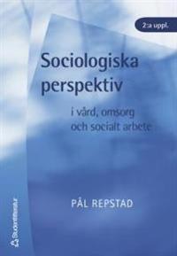 Sociologiska perspektiv i vård, omsorg och socialt arbete