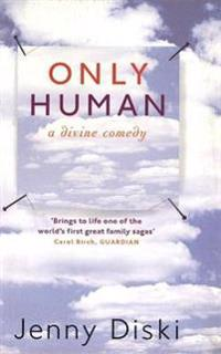Only Human: A Divine Comedy