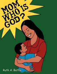 Mom, Who Is God?