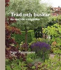 Träd och buskar - för den lilla trädgården