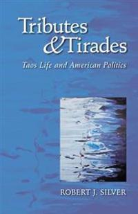 Tributes and Tirades: Taos Life and American Politics