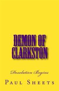 Demon of Clarkston: Desolation Occurs