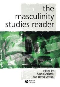 The Masculinity Studies Reader: An Introduction