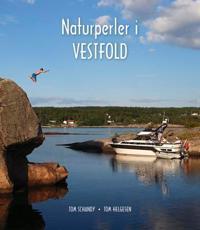 Naturperler i Vestfold - Tom Schandy, Tom Helgesen | Inprintwriters.org