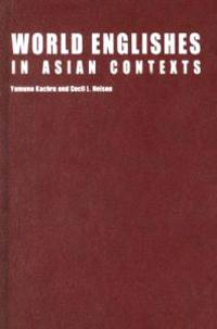 World Englishes in Asian Contexts