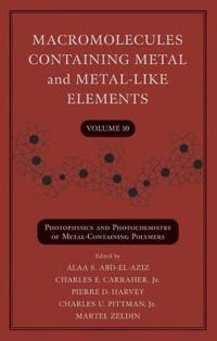 Photophysics and Photochemistry of Metal-Containing Polymers