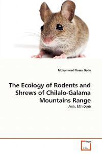 The Ecology of Rodents and Shrews of Chilalo-Galama Mountains Range