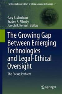 The Growing Gap Between Emerging Technologies and Legal-Ethical Oversight