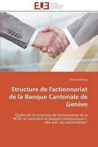 Structure de L'Actionnariat de La Banque Cantonale de Geneve