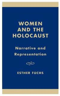 Women and the Holocaust: Narrative and Representation
