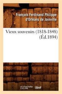Vieux Souvenirs (1818-1848) (Ed.1894)