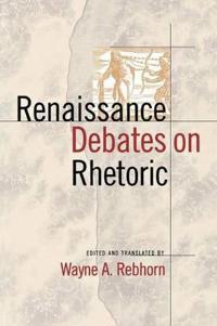 Renaissance Debates on Rhetoric