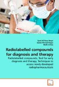 Radiolabelled Compounds for Diagnosis and Therapy