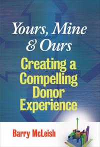 Yours, Mine, and Ours: Creating a Compelling Donor Experience
