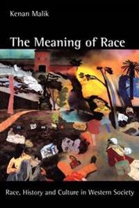 The Meaning of Race: Race, History, and Culture in Western Society