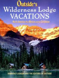 Outside's Wilderness Lodge Vacations