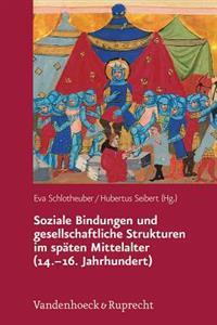 Soziale Bindungen Und Gesellschaftliche Strukturen Im Spaten Mittelalter - 14.-16. Jahrhundert