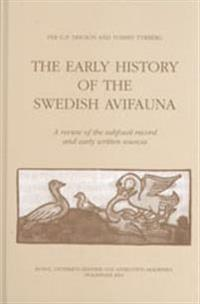 The early history of the Swedish avifauna : a review of the subfossil record and early written sources