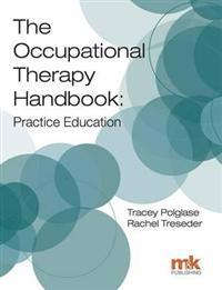 Occupational therapy handbook: practice education
