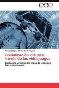Socializacion Virtual a Traves de Los Videojuegos