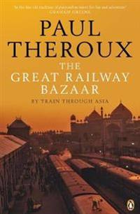 Great railway bazaar - by train through asia