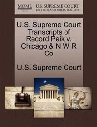 U.S. Supreme Court Transcripts of Record Peik V. Chicago & N W R Co
