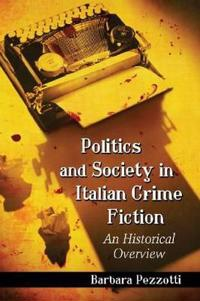 Politics and Society in Italian Crime Fiction
