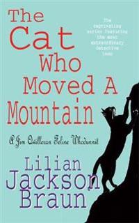 Cat who moved a mountain (the cat who... mysteries, book 13) - an enchantin