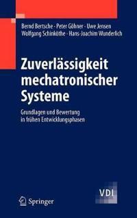 Zuverlässigkeit Mechatronischer Systeme: Grundlagen Und Bewertung in Frühen Entwicklungsphasen