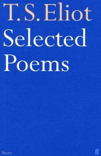 T.S. Eliot - Selected Poems
