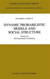 Dynamic Probabilistic Models and Social Structure