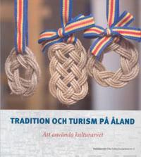 Turism och tradition Att använda det åländska kulturarvet