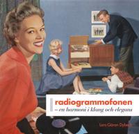 Radiogrammofonen : en harmoni i klang och elegans