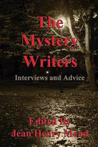 The Mystery Writers: Interviews and Advice