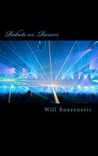 Robots vs. Ravers