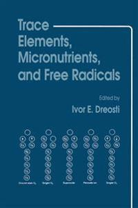 Trace Elements, Micronutrients, and Free Radicals