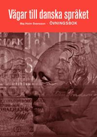 Vägar till danska språket övningsbok